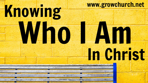 Knowing Who I Am in Christ scriptures