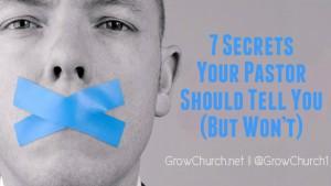 7 Secrets Your Pastor Should Tell You (But Won't)