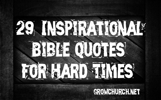 bible verses about hard times quotes