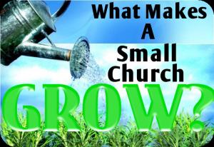 what makes a small church grow