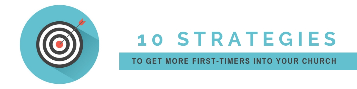 10 Strategies to Get More First-Time People Into Your Church