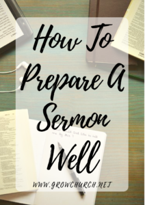 HOW TO PREPARE A SERMON WELL