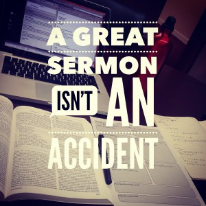 a great sermon isnt an accident