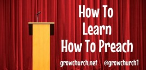 how to learn how to preach