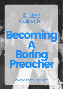how to become a boring preacher