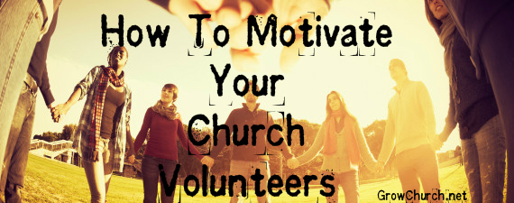 how-to-motivate-your-church-volunteers