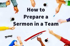how-to-prepare-a-sermon-in-a-team