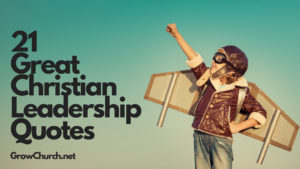 great christian leadership quotes