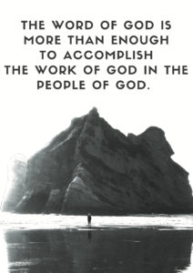 the Word of God is more than enough to accomplish the work of God in the people of God quote