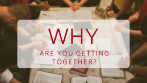 why are you starting a small group bible study